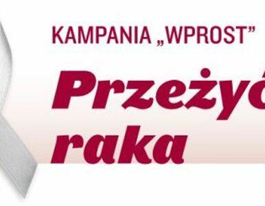 """""""Przeżyć raka"""" – rusza kampania """"Wprost"""""""
